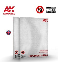 AK297 CONDEMNATION: WHEN MODELING BECOMES ART AND ART IS A SOCIAL DENOUNCE RE-EDITED EDITION (18+, на английски език)